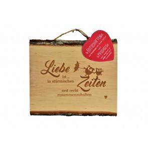 Erlenholzbrett mit Sinnspruch Liebe ist in stürmischen ....